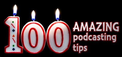 100 amazing podcasting tips from successful podcasters