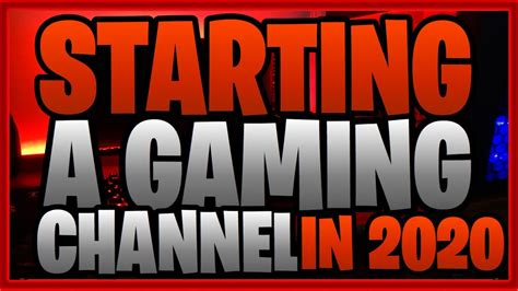 STARTING A GAMING CHANNEL ON A BUDGET IN 2020: GETTING